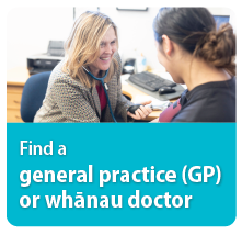Find a general practice (GP) or whanau doctor